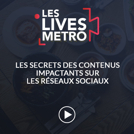 Live METRO - Le secret des contenus impactant sur les réseaux sociaux