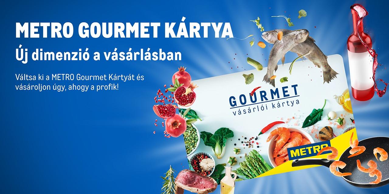 Váltsa ki a METRO Gourmet Kártyát!